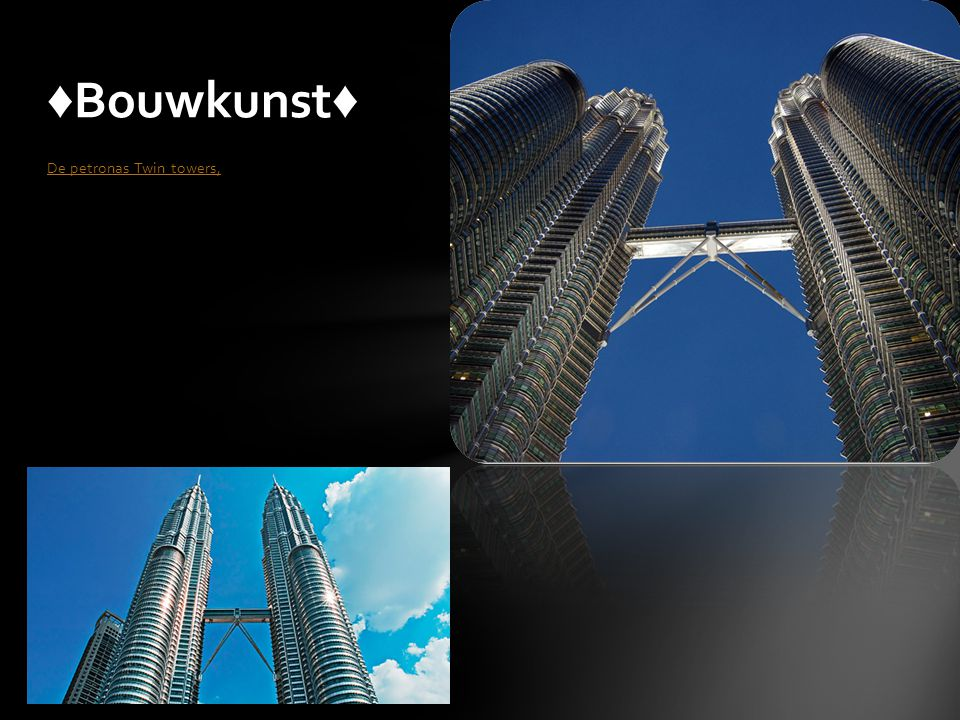 ♦Bouwkunst♦ De petronas Twin towers,