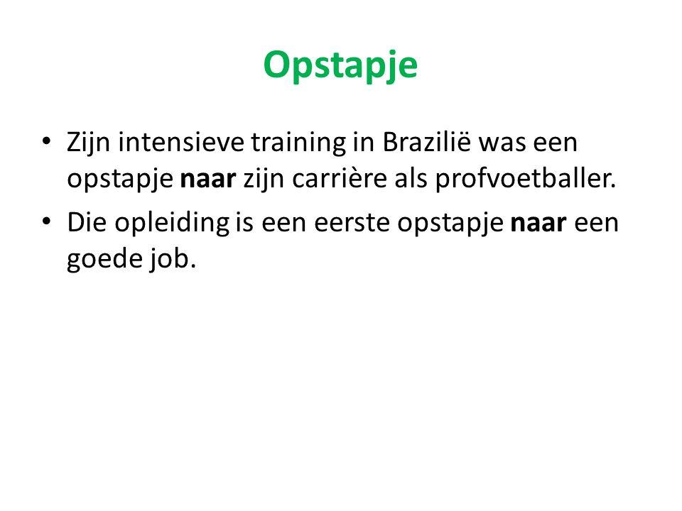Opstapje Zijn intensieve training in Brazilië was een opstapje naar zijn carrière als profvoetballer.