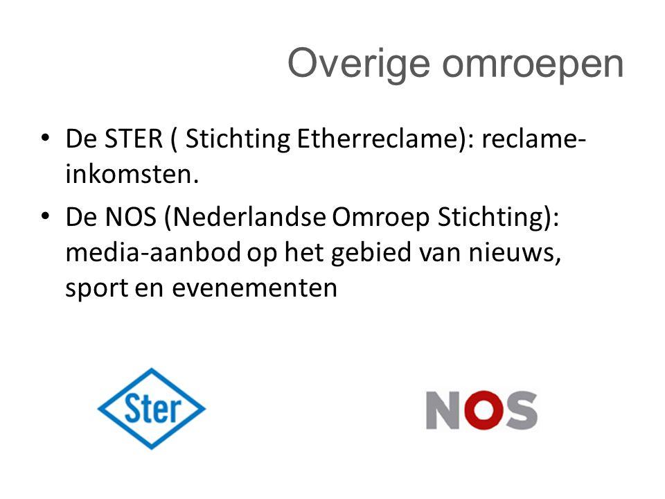 Overige omroepen De STER ( Stichting Etherreclame): reclame-inkomsten.
