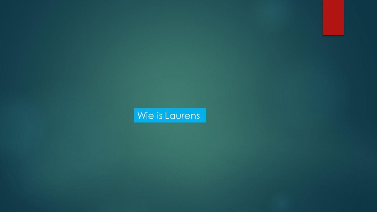 Wie is Laurens Geboren, Gezin, Hobby's, kleding, muziek, gedrag, opleiding, werk etc.