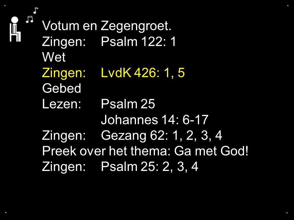 Preek over het thema: Ga met God! Zingen: Psalm 25: 2, 3, 4