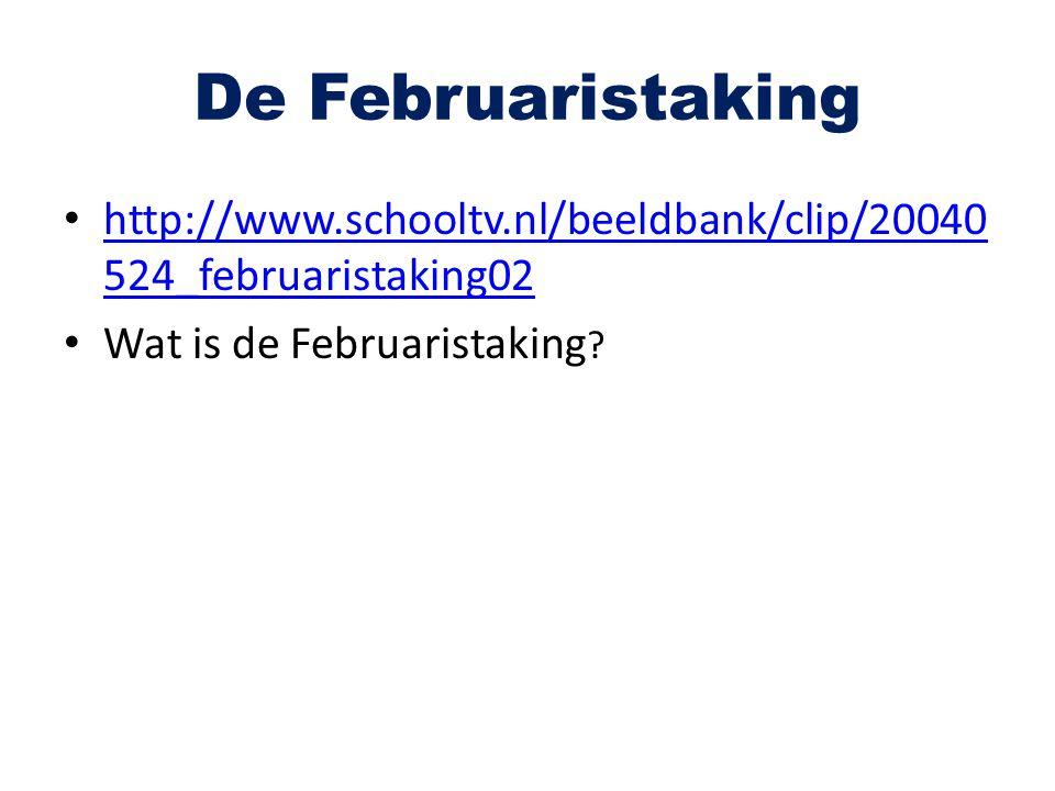 De Februaristaking http://www.schooltv.nl/beeldbank/clip/20040524_februaristaking02.