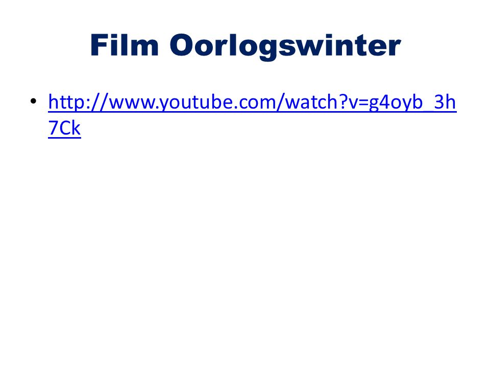 Film Oorlogswinter http://www.youtube.com/watch v=g4oyb_3h7Ck