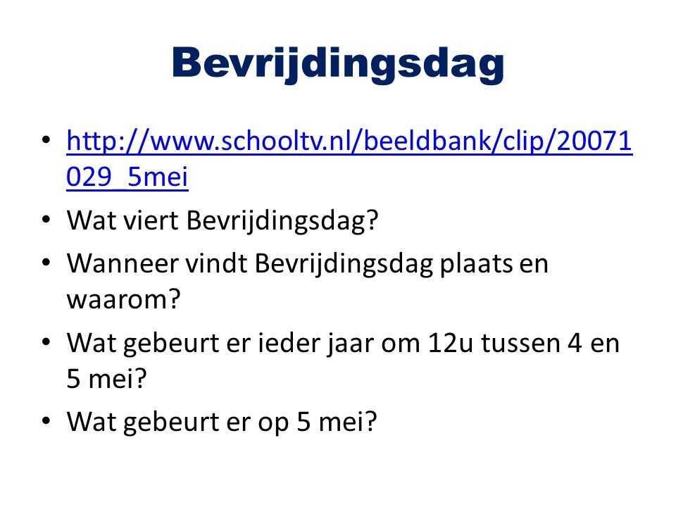Bevrijdingsdag http://www.schooltv.nl/beeldbank/clip/20071029_5mei