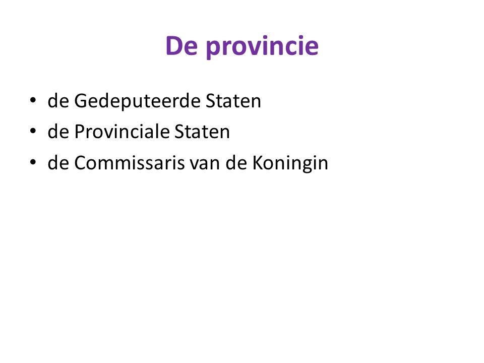 De provincie de Gedeputeerde Staten de Provinciale Staten