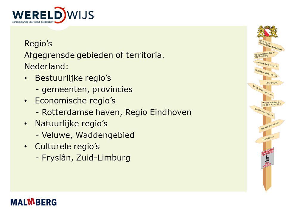 Regio's Afgegrensde gebieden of territoria. Nederland: Bestuurlijke regio's. - gemeenten, provincies.