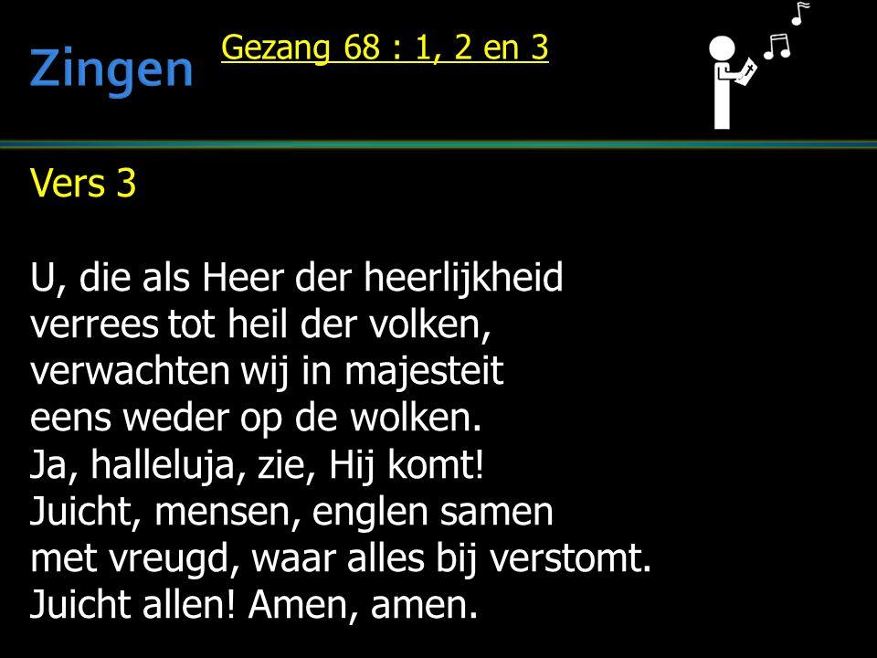 Zingen Vers 3 U, die als Heer der heerlijkheid