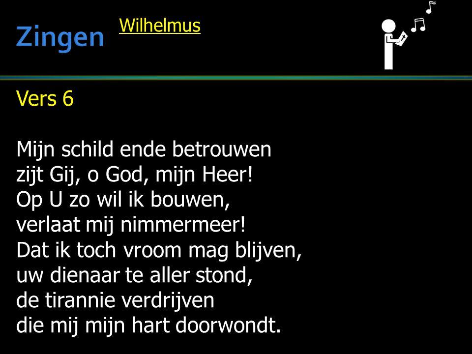 Zingen Vers 6 Mijn schild ende betrouwen zijt Gij, o God, mijn Heer!