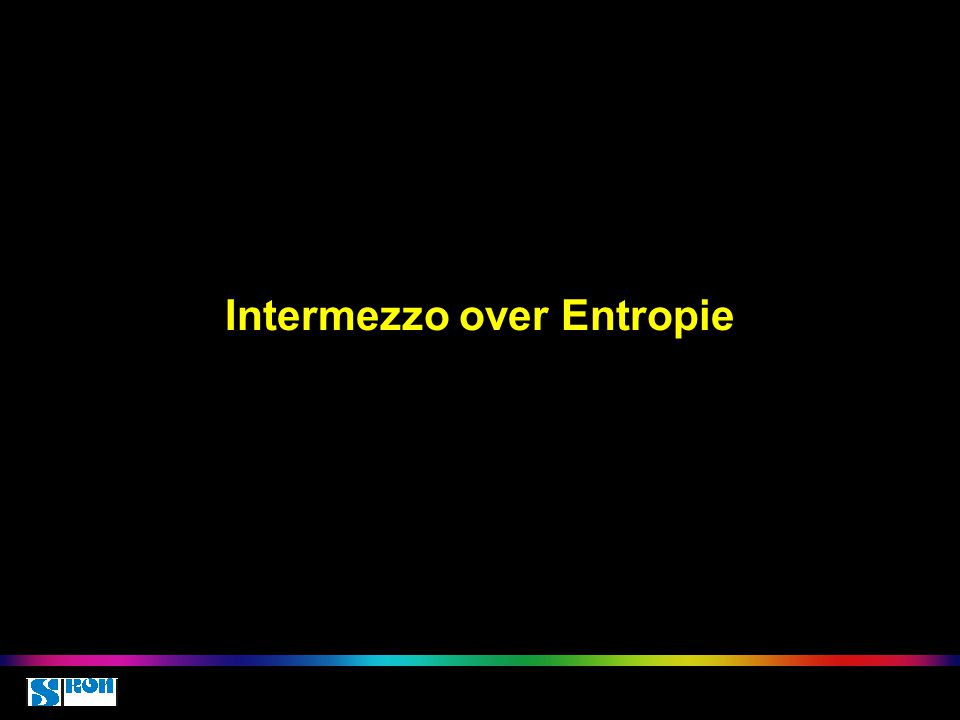 Intermezzo over Entropie