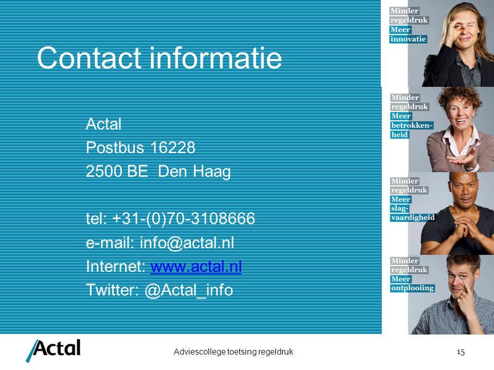 Contact informatie Actal. Postbus 16228. 2500 BE Den Haag. tel: +31-(0)70-3108666. e-mail: info@actal.nl.