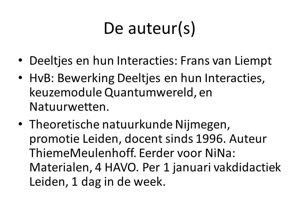 De auteur(s) Deeltjes en hun Interacties: Frans van Liempt