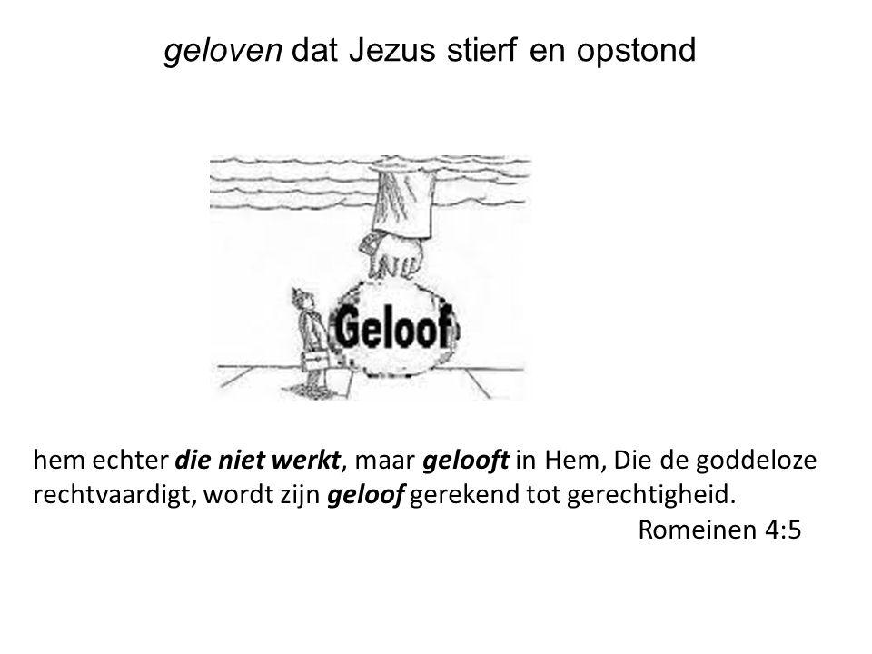 geloven dat Jezus stierf en opstond