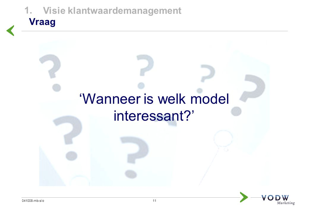 'Wanneer is welk model interessant '