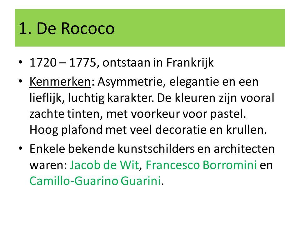 1. De Rococo 1720 – 1775, ontstaan in Frankrijk