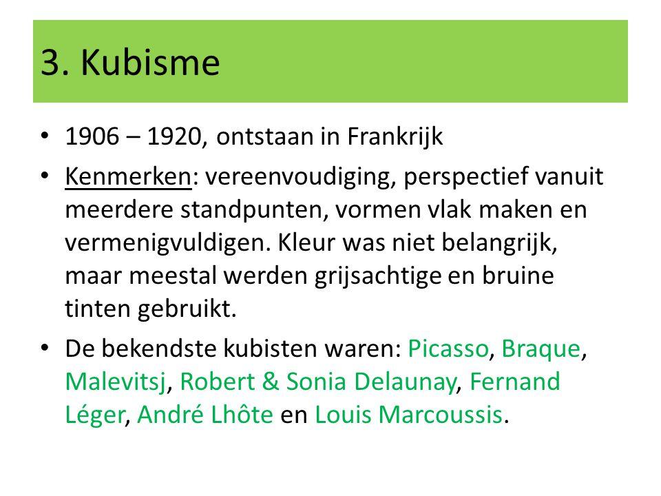 3. Kubisme 1906 – 1920, ontstaan in Frankrijk