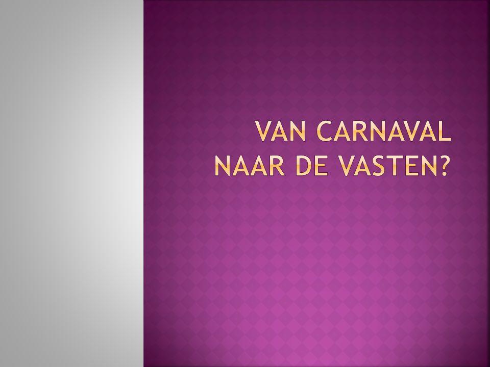 Van Carnaval naar de vasten