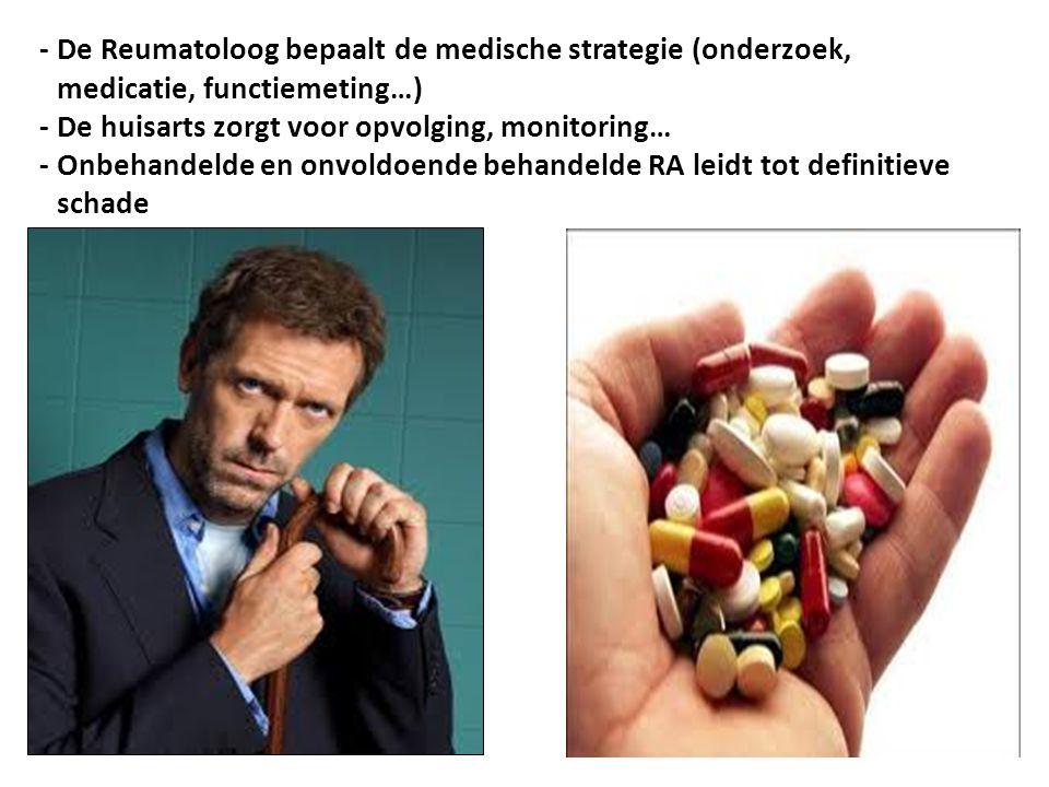 - De Reumatoloog bepaalt de medische strategie (onderzoek, - ------------- medicatie, functiemeting…) - De huisarts zorgt voor opvolging, monitoring… - Onbehandelde en onvoldoende behandelde RA leidt tot definitieve ------ schade