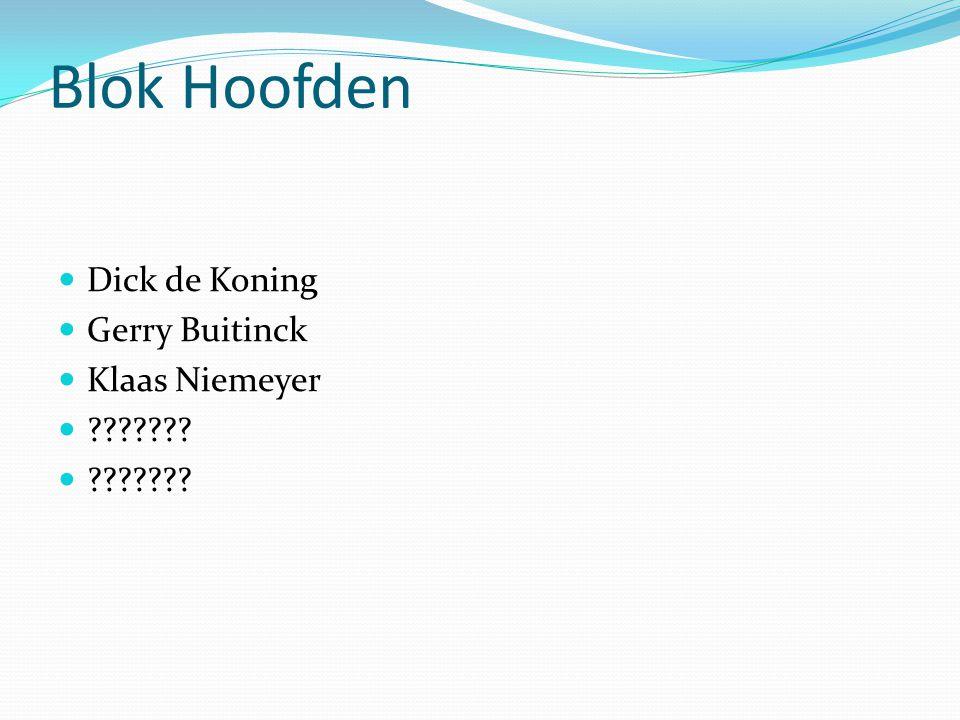 Blok Hoofden Dick de Koning Gerry Buitinck Klaas Niemeyer