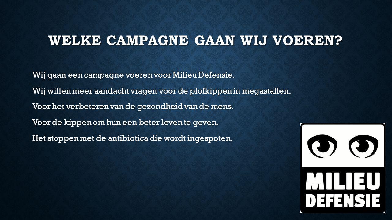 Welke campagne gaan wij voeren