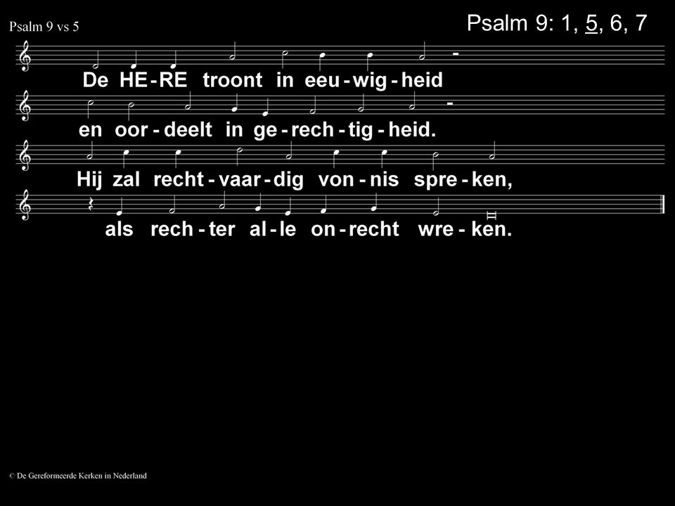 Psalm 9: 1, 5, 6, 7