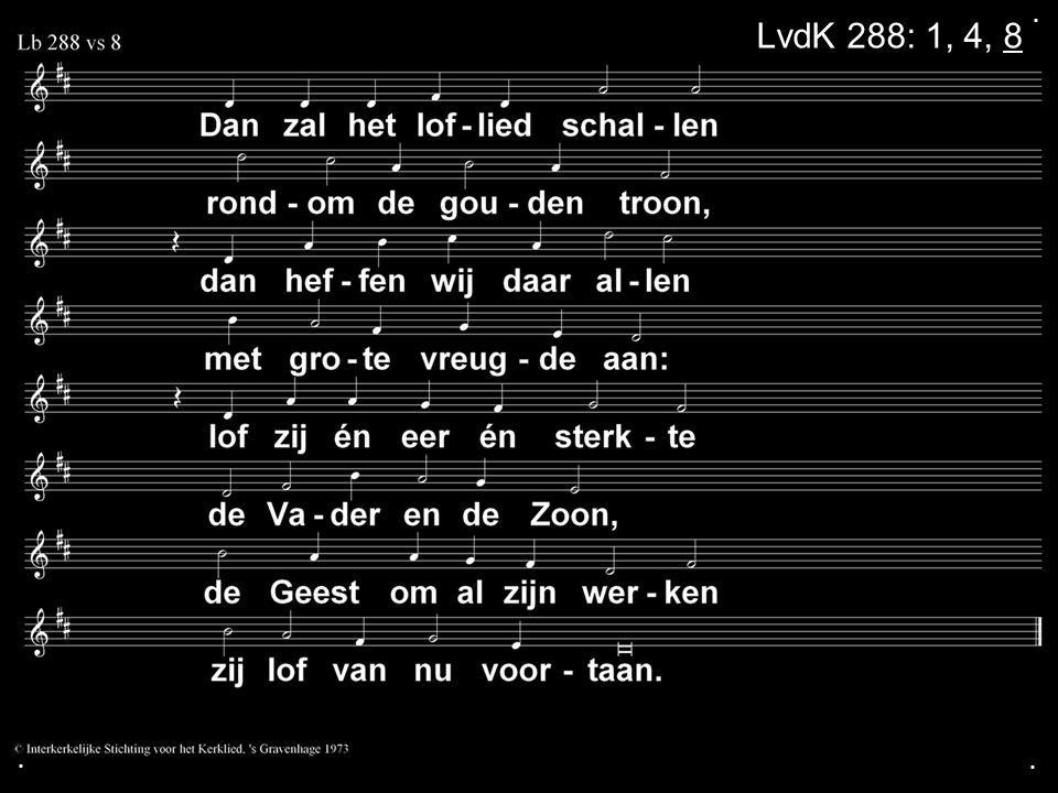. LvdK 288: 1, 4, 8 . .