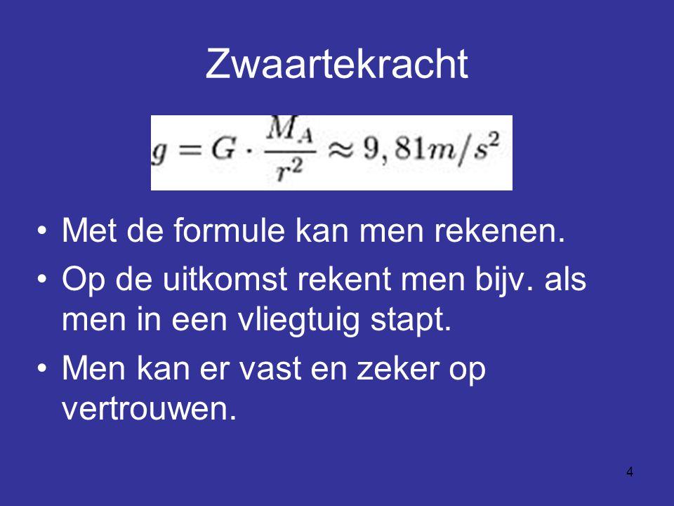 Zwaartekracht Met de formule kan men rekenen.