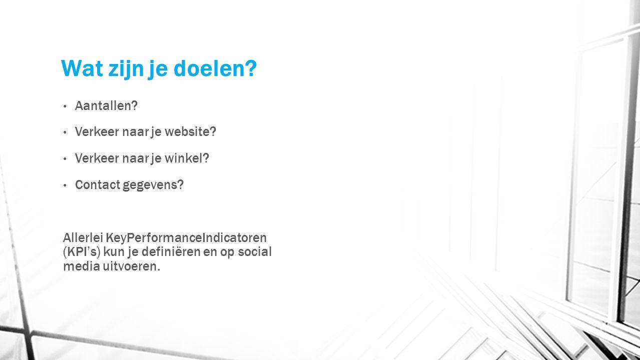 Wat zijn je doelen Aantallen Verkeer naar je website