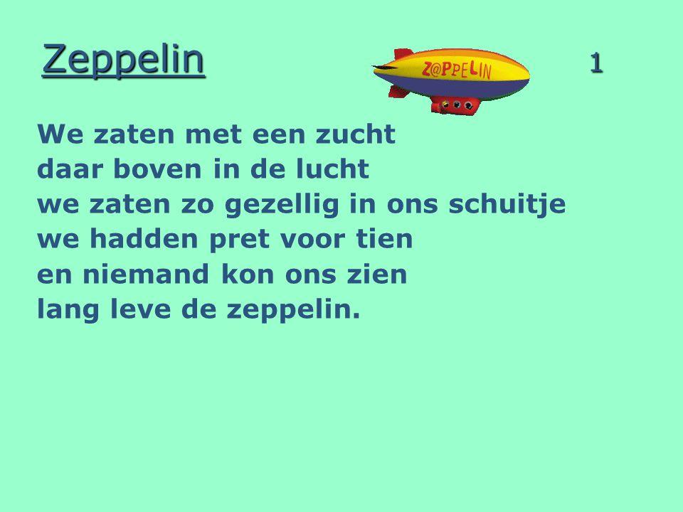 Zeppelin 1 We zaten met een zucht daar boven in de lucht