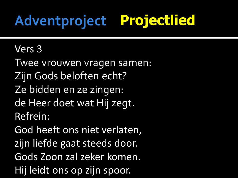 Adventproject Projectlied Vers 3 Twee vrouwen vragen samen: