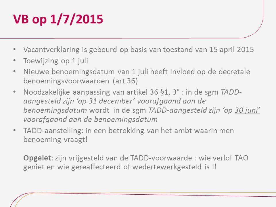 VB op 1/7/2015 Vacantverklaring is gebeurd op basis van toestand van 15 april 2015. Toewijzing op 1 juli.