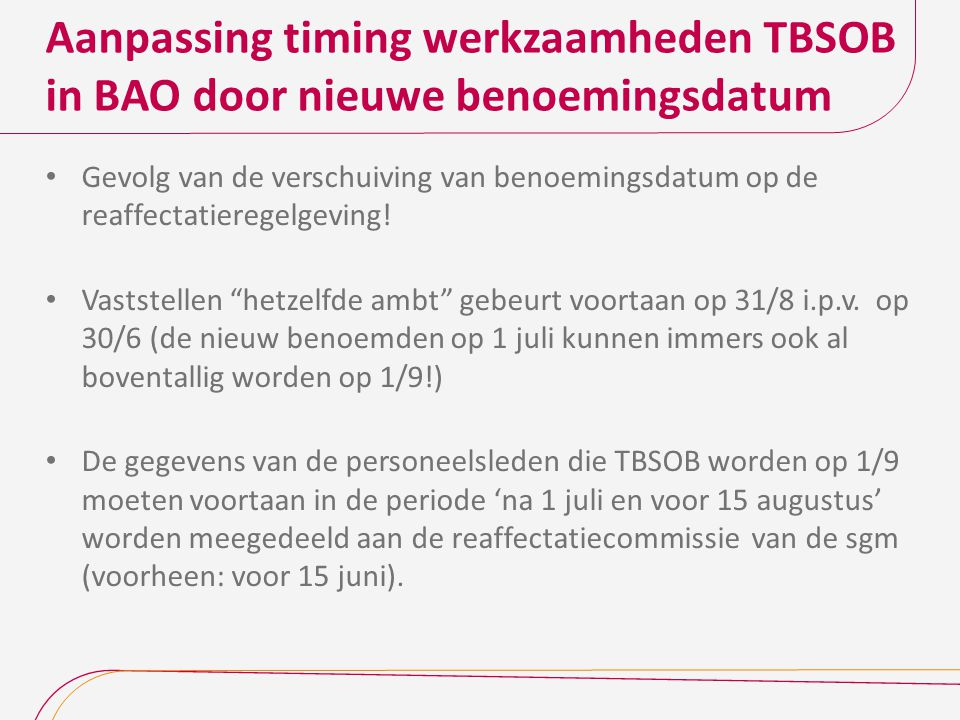 Aanpassing timing werkzaamheden TBSOB in BAO door nieuwe benoemingsdatum