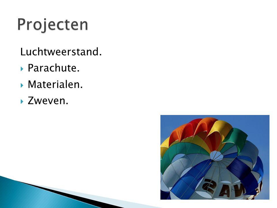 Projecten Luchtweerstand. Parachute. Materialen. Zweven.
