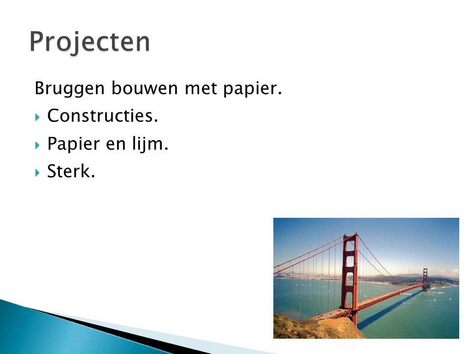 Projecten Bruggen bouwen met papier. Constructies. Papier en lijm.