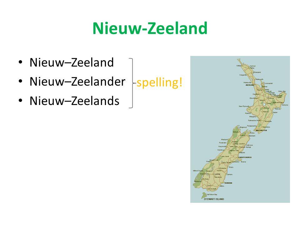 Nieuw-Zeeland Nieuw–Zeeland Nieuw–Zeelander Nieuw–Zeelands spelling!