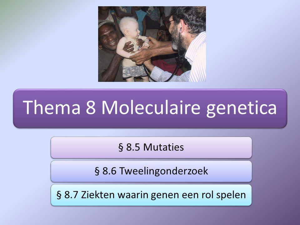 Thema 8 Moleculaire genetica