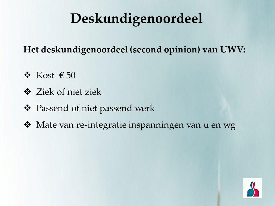 Deskundigenoordeel Het deskundigenoordeel (second opinion) van UWV: