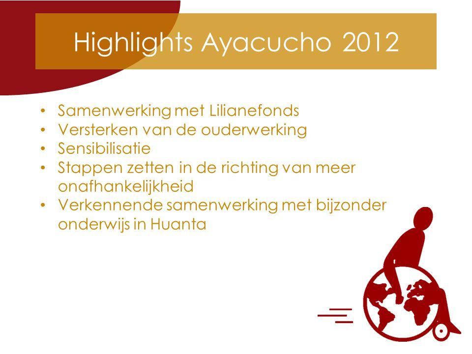 Highlights Ayacucho 2012 Samenwerking met Lilianefonds