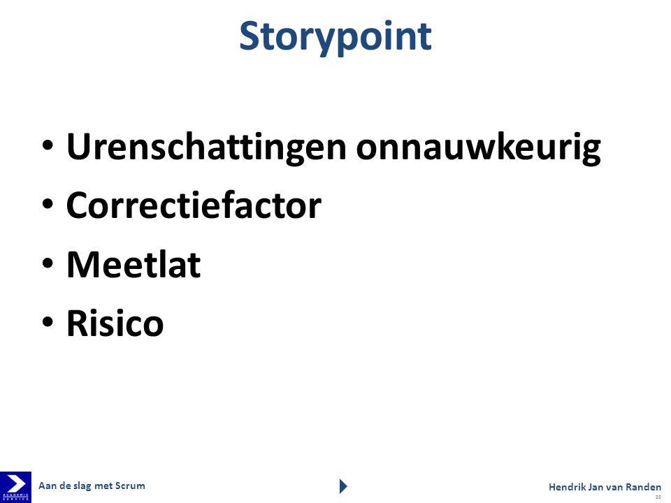 Storypoint Urenschattingen onnauwkeurig Correctiefactor Meetlat Risico