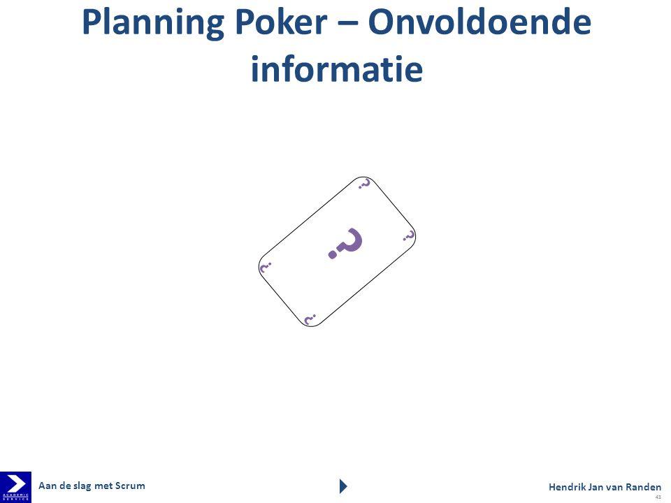 Planning Poker – Onvoldoende informatie