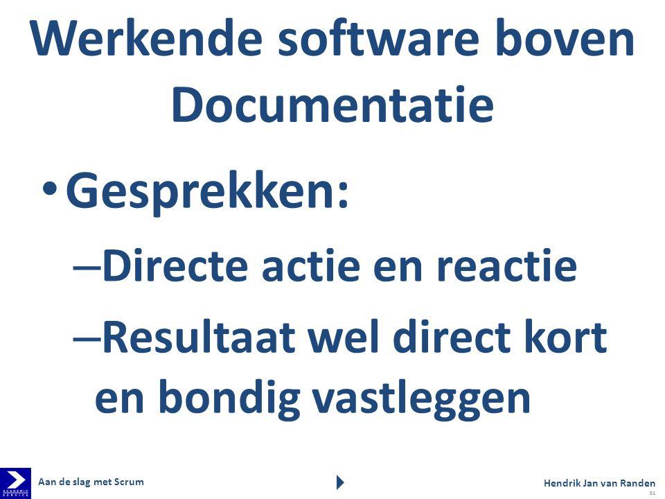 Werkende software boven Documentatie