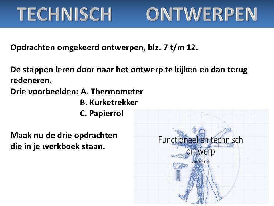TECHNISCH ONTWERPEN Opdrachten omgekeerd ontwerpen, blz. 7 t/m 12.