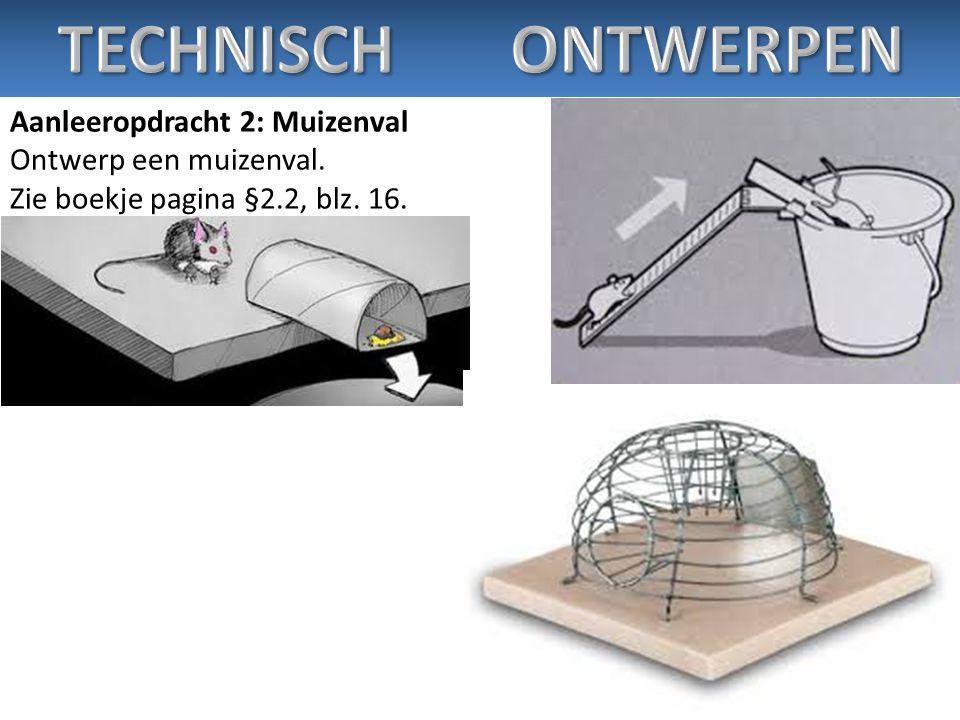 TECHNISCH ONTWERPEN Aanleeropdracht 2: Muizenval