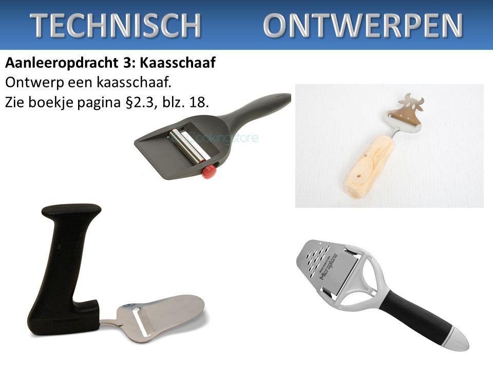 TECHNISCH ONTWERPEN Aanleeropdracht 3: Kaasschaaf