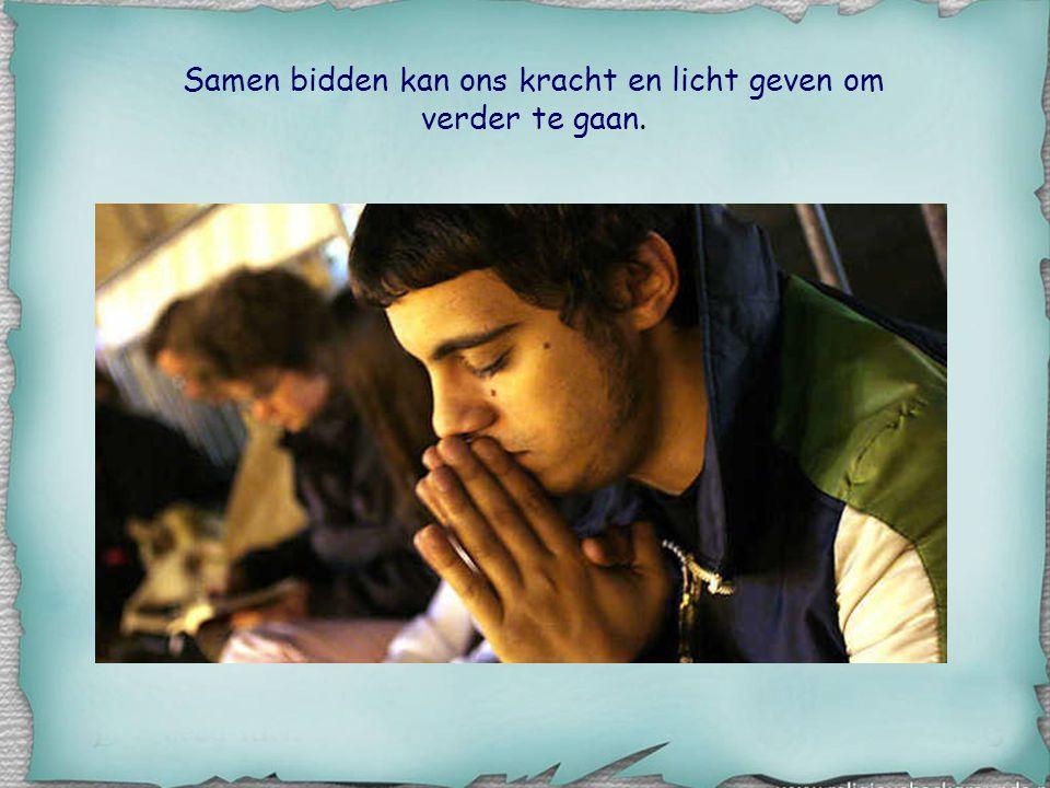 Samen bidden kan ons kracht en licht geven om verder te gaan.