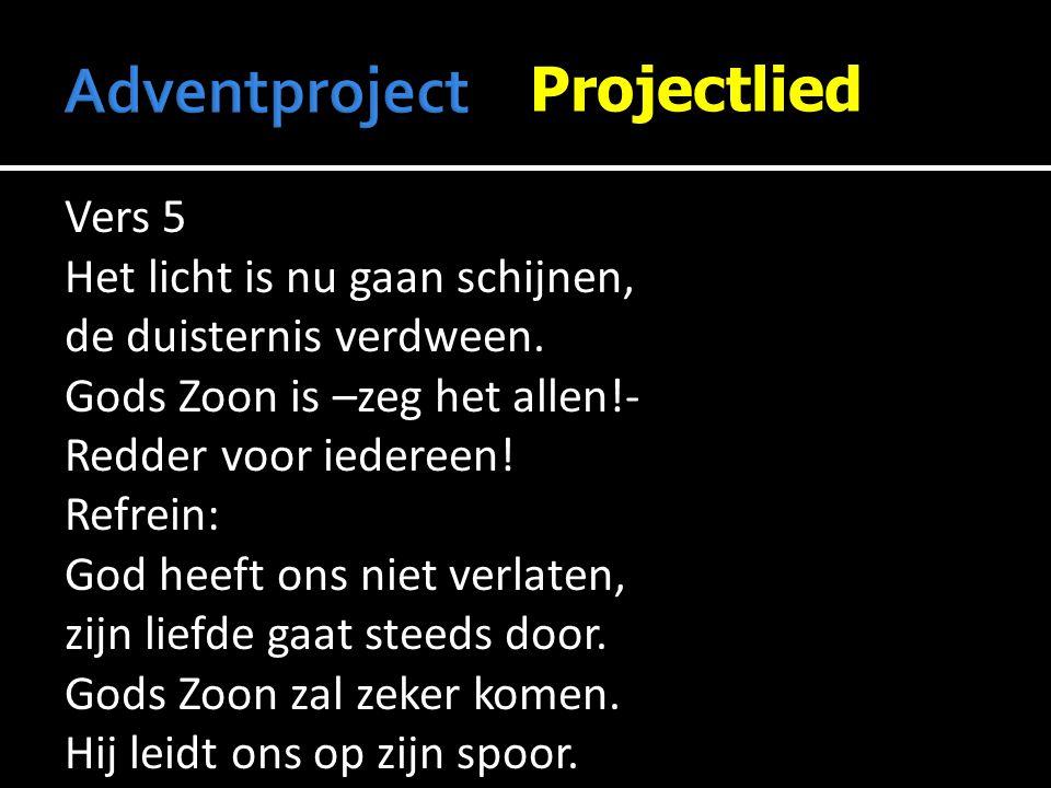 Adventproject Projectlied Vers 5 Het licht is nu gaan schijnen,