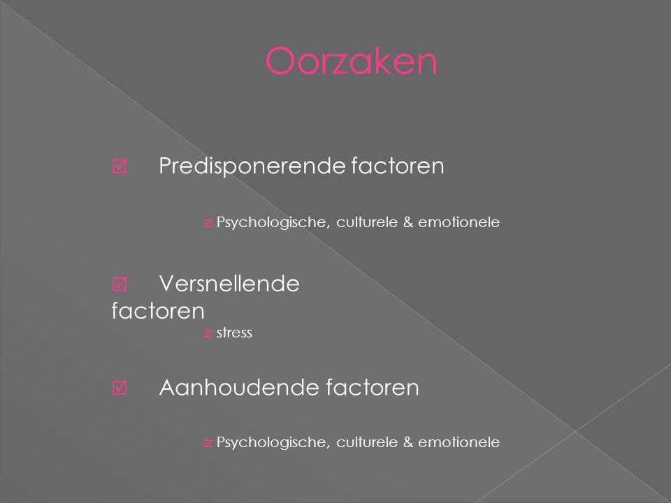 Oorzaken Predisponerende factoren Versnellende factoren
