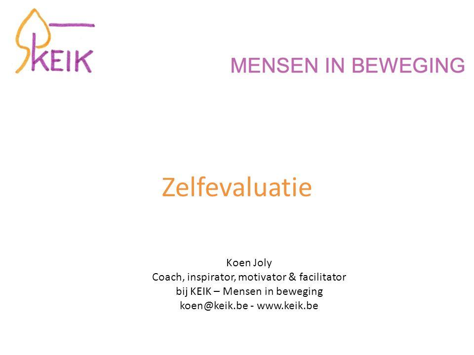 Zelfevaluatie Koen Joly Coach, inspirator, motivator & facilitator