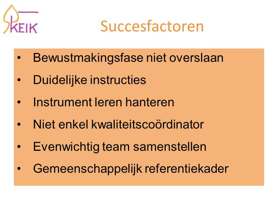 Succesfactoren Bewustmakingsfase niet overslaan Duidelijke instructies