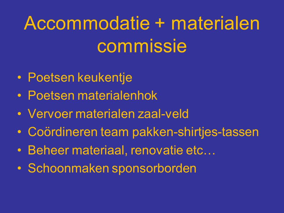 Accommodatie + materialen commissie