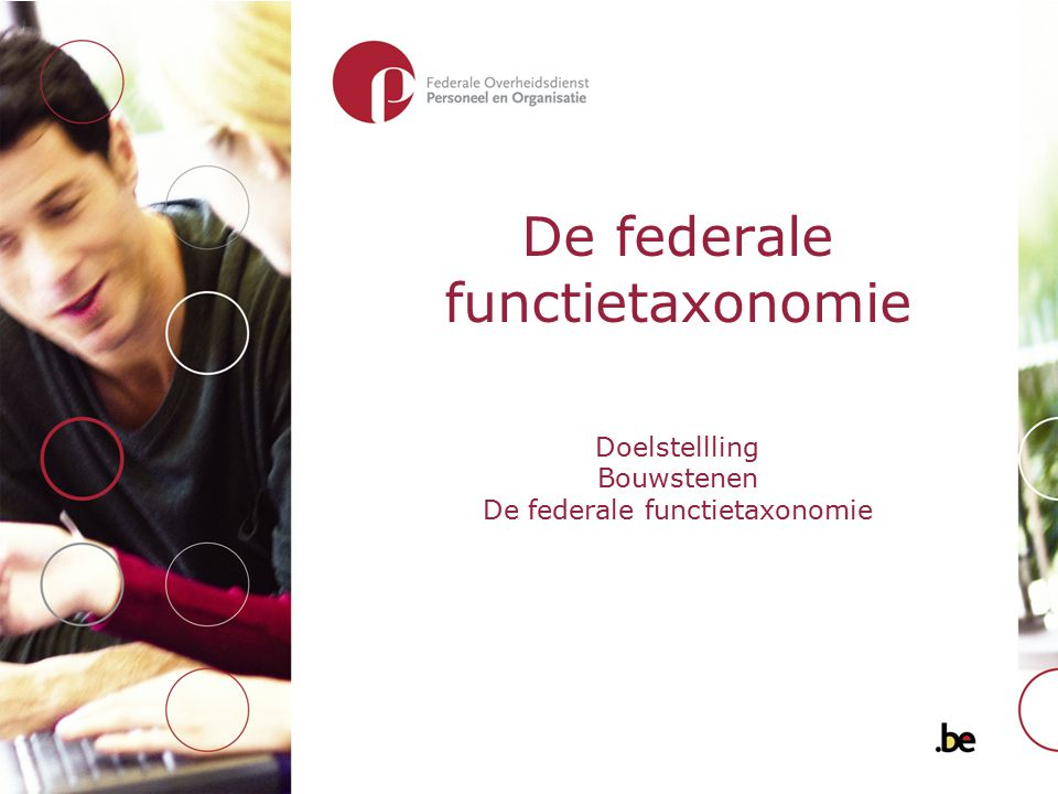 De federale functietaxonomie Doelstellling Bouwstenen De federale functietaxonomie